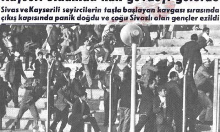 43 kişinin hayatını kaybettiği Kayseri-Sivas maçı